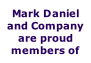 Mark Daniel and Company are proud members of